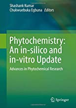 Phytochemistry: An in-silico and in-vitro Update: Advances in Phytochemical Research