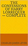 The Confessions of Harry Lorrequer — Complete (English Edition)