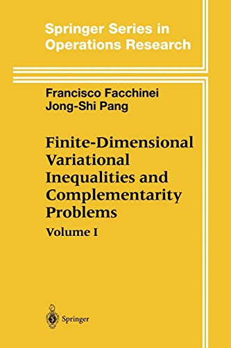 Finite-Dimensional Variational Inequalities and Complementarity Problems (Springer Series in Operations Research and Financial Engineering)