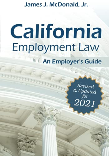 Compare Textbook Prices for California Employment Law: An Employer's Guide: Revised & Updated for 2021  ISBN 9781586446970 by McDonald, James