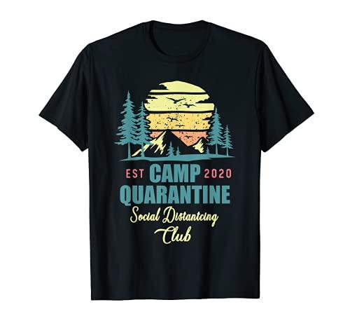 Camp Quarantine Social Distancing Club Funny Camping Gift T-Shirt