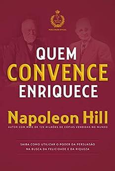 Quem convence enriquece por [Napoleon Hill]