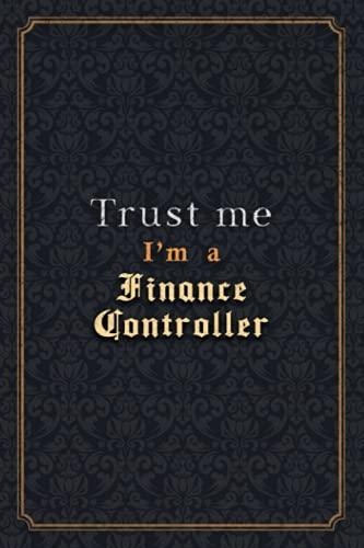 Finance Controller Notebook Planner - Trust Me I'm A Finance Controller Job Title Working Cover Checklist Journal: Wedding, Monthly, A5, Over 110 ... Journal, 5.24 x 22.86 cm, PocketPlanner