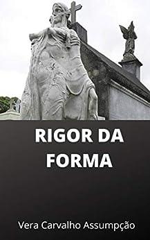RIGOR DA FORMA (ALYRIO COBRA Livro 2) por [Vera Carvalho Assumpção]
