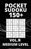Pocket Sudoku 150+ Puzzles: Medium Level with Solutions - Vol. 16