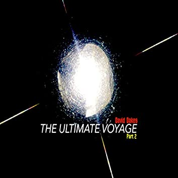 The Ultimate Voyage, Pt. 2