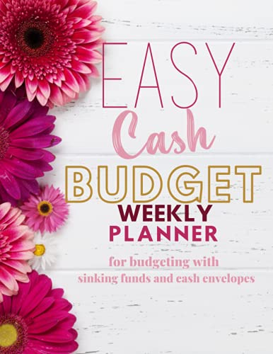 Compare Textbook Prices for Easy Cash Budget Weekly Planner for Budgeting with Sinking Funds and Cash Envelopes  ISBN 9798536103166 by Co, Beautiful Budgets