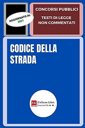 CODICE DELLA STRADA: CONCORSI PUBBLICI - TESTI DI LEGGE NON COMMENTATI