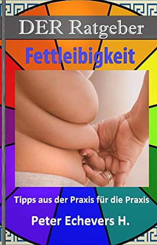 DER Ratgeber - Fettleibigkeit: Tipps aus der Praxis für die Praxis