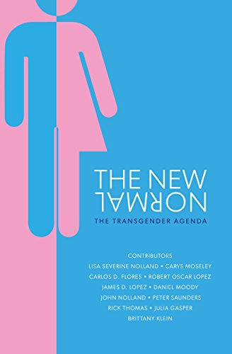 The New Normal The Transgender Agenda Kindle Edition By Nolland