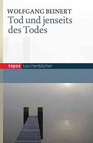 Tod und jenseits des Todes (Topos Taschenbücher)