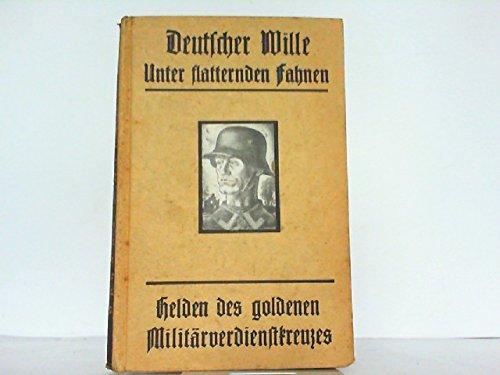 Helden des Goldenen Militär-Verdienst-Kreuzes (=Unter flatternden Fahnen, 5. Band).