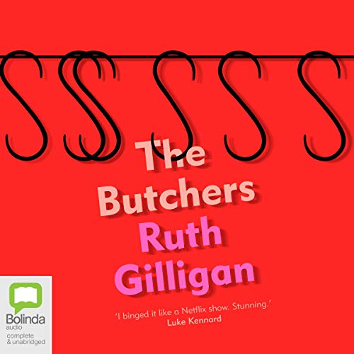 The Butchers Audiobook By Ruth Gilligan cover art