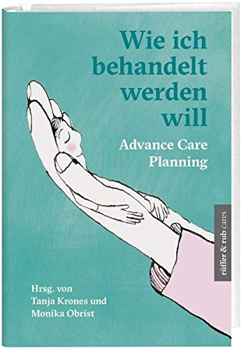 Wie ich behandelt werden will: Advance Care Planning