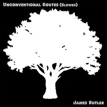 Unconventional Routes (Slowed + Reverb)