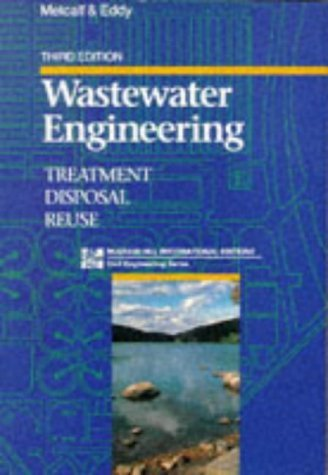 Wastewater Engineering: Treatment, Disposal and Reuse (Metcalf & Eddy) by Metcalf and Eddy Inc (1991-08-01)