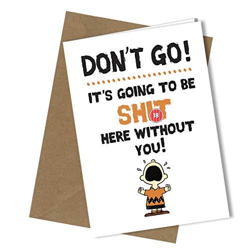 # 303 Ufficio Di Don' T Go Lasciando Lavoro Collega Bye Rude Saluto Divertente Carta (A4 Piegato Ad A5) Di Alta Qualità Biglietto D' Auguri Close To The Bone