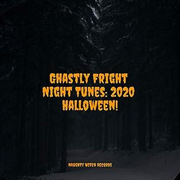 Ghastly Fright Night Tunes: 2020 Halloween!