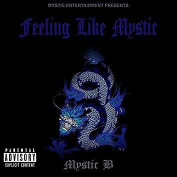Felling Like Mystic