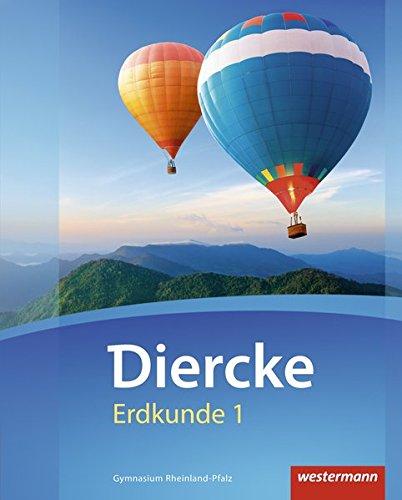 Diercke Erdkunde - Ausgabe 2016 für Gymnasien in Rheinland-Pfalz: Schülerband 1: mit Schutzumschlag