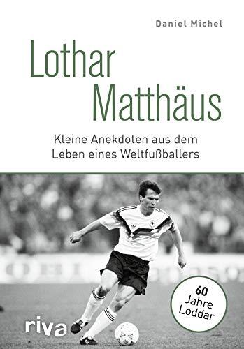 Lothar Matthäus: Kleine Anekdoten aus dem Leben eines Weltfußballers