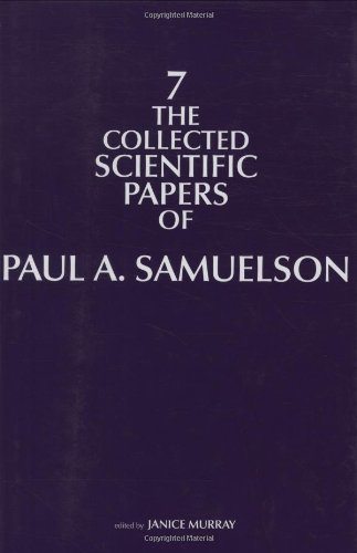 The Collected Scientific Papers of Paul A. Samuelson (Volume 7) (The MIT Press)