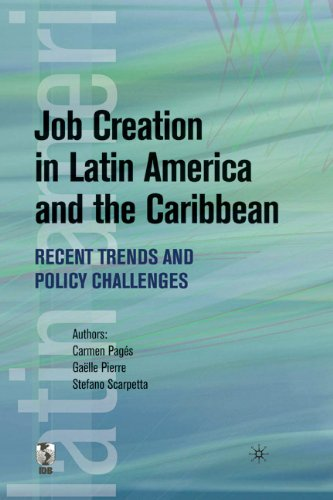 Job Creation in Latin America and the Caribbean: Recent Trends and Policy Challenges (Latin American Development Forum)