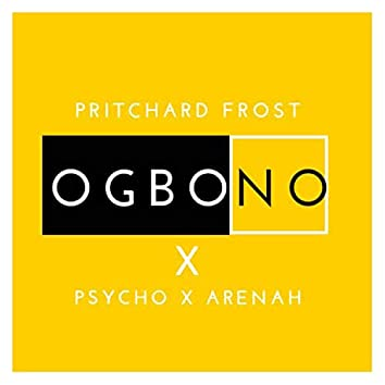 Ogbono (feat. Psycho & Arenah)