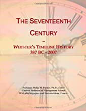 The Seventeenth Century: Webster's Timeline History, 387 BC - 2007
