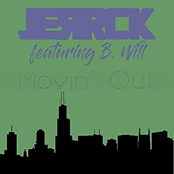 Movin' Out (feat. B. Will)