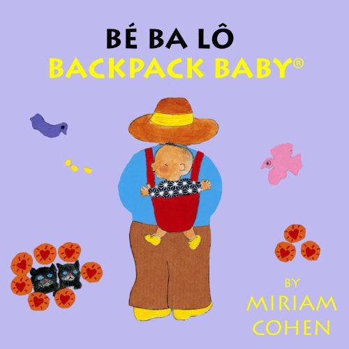 Backpack Baby (Vietnamese/English Edition) (Backpack Baby Stories) (Vietnamese and English Edition)
