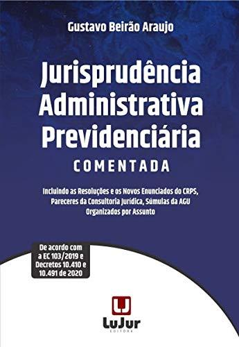 Jurisprudência Administrativo E Previdenciária Comentada