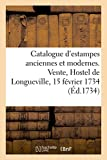 Catalogue d'estampes anciennes et modernes. Vente, Hostel de Longueville, 15 février 1734 (Arts)