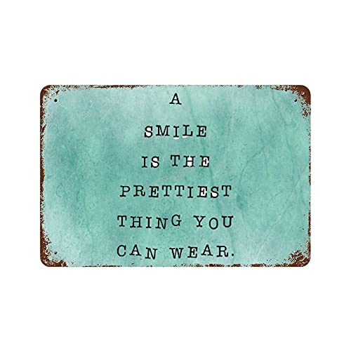 Metal Tin Signs, A Smile Is The Prettiest Thing You Can Wear Vintage Wall Plaque Man Cave Poster Decorative Sign Home Decor for Indoor or Outdoor 18x25 Inch