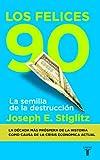 Los felices 90: La semilla de la destrucción (Taurus Pensamiento)