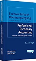 Fachwoerterbuch Rechnungslegung - Professional Dictionary Accounting: Deutsch-Englisch / Englisch-Deutsch - German-English / English-German