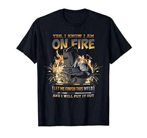 Welder Funny Saying Welding For Men Gift T-Shirt