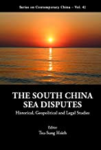 The South China Sea Disputes:Historical, Geopolitical and Legal Studies (Series on Contemporary China Book 42)