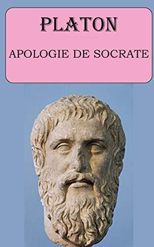 Apologie de Socrate (Platon): édition intégrale et annotée