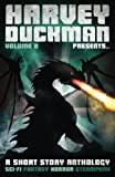 Harvey Duckman Presents... Volume 8: (A Collection of Sci-Fi, Fantasy, Steampunk and Horror Short Stories)