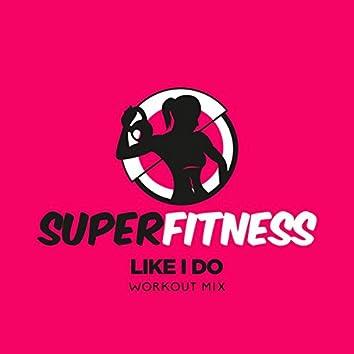 Like I Do (Workout Mix)