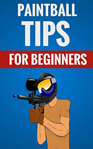 Paintball Tips For Beginners - Essential Facts About Paintball