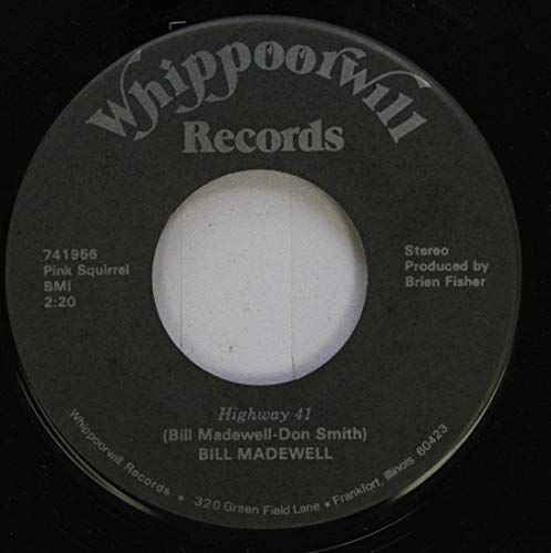 BILL MADEWELL 45 RPM Highway 41 / Giving It All To You
