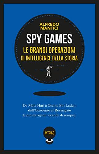 Spy Games: Le più grandi operazioni d'intelligence della storia