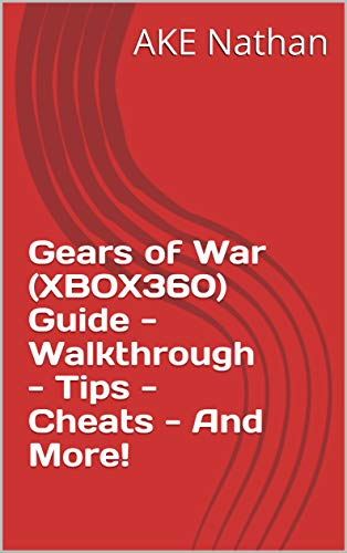 Gears of War (XBOX360) Guide - Walkthrough - Tips - Cheats - And More! (English Edition)