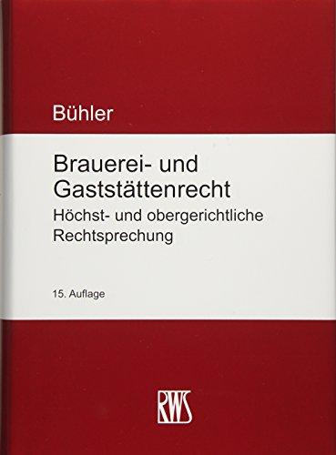 Brauerei- und Gaststättenrecht: Höchst- und obergerichtliche Rechtsprechung
