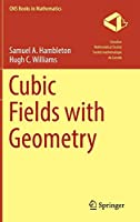 Cubic Fields with Geometry (CMS Books in Mathematics)