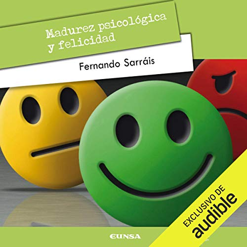 Madurez psicológica [Psychological Maturity]     Educación de la afectividad [Education of Affectivity]              By:                                                                                                                                 Fernando Sarráis                               Narrated by:                                                                                                                                 Pili Paneque                      Length: 4 hrs and 19 mins     2 ratings     Overall 5.0