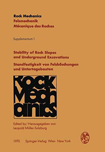 Stability of Rock Slopes and Underground Excavations / Standfestigkeit von Felsböschungen und Untertagebauten: Contributions to the ... des roches. Supplementa (1), Band 1)