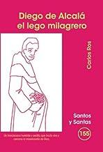Diego de Alcalá, el lego milagrero: 155 (Santos y Santas)